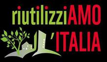 WWF Italia - Riutilizziamo l'Italia – Idee e proposte per contenere il consumo di suolo e riqualificare il Belpaese